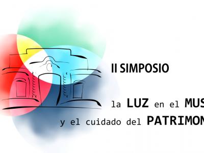 II Simposio - La luz en el Museo y el cuidado del Patrimonio