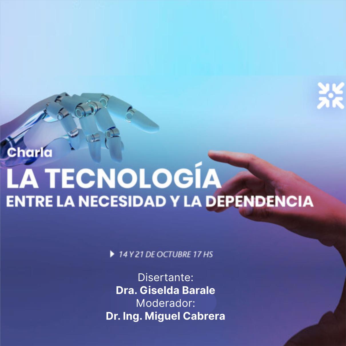 """Charla """"La tecnología, entre la necesidad y la dependencia"""""""